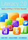 Literacy 2.0: Reading and Writing in the 21st Century Classroom