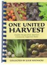 One United Harvest (Creative Recipes from America's Community Supported Farms)