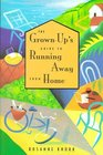 The Grown-Up's Guide to Running Away from Home (Grown-Up's Guide)