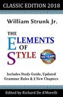 The Elements of Style Classic Edition  With Editor's Notes New Chapters  Study Guide