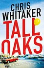 Tall Oaks A Gripping Tale of a Small Town Gone Wrong