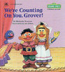 We're Counting On You Grover
