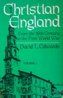 Christian England From the Eighteenth Century to the First World War