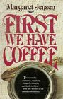 First We Have Coffee