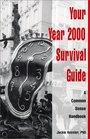 Your Year 2000 Survival Guide A Common Sense Handbook