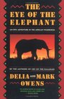 The Eye of the Elephant : An Epic Adventure in the African Wilderness