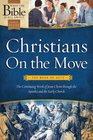 Christians On the Move The Book of Acts The Continuing Work of Jesus Christ Through the Apostles and the Early Church