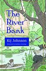 The River Bank A sequel to Kenneth Grahame's The Wind in the Willows
