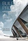 Building Proofs A Practical Guide