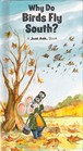 Why Do Birds Fly South? (A Just Ask Book)