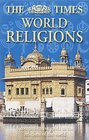 The Times World Religions A Comprehensive Guide to the Religions of the World