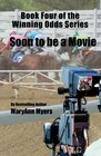 Book Four of the Winning Odds Series Soon to be a Movie
