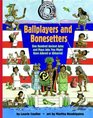Ballplayers and Bonesetters One Hundred Ancient Aztec and Maya Jobs You Might Have Adored or Abhorred