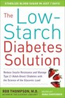 The Low-Starch Diabetes Solution Reduce Insulin Resistance and Manage Type 2 Diabetes With the Science of the Glycemic Load