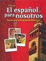 El espaol para nosotros Curso para hispanohablantes Level 1 Student Edition