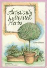 Artistically Cultivated Herbs: How to Train Herbs As Decorative Art