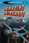 Amazing Aircraft See More Readers Level 2