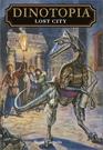 Lost City (Dinotopia Universe: Dinotopia Digest, Bk 4)