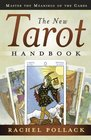 The New Tarot Handbook Master the Meanings of the Cards