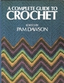 A Complete Guide to Crochet