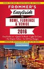 Frommer's EasyGuide to Rome Florence and Venice 2016