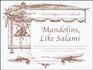 Mandolins, Like Salami
