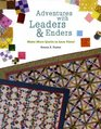 Adventures with Leaders & Enders: Make More Quilts in Less Time!