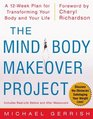 The Mind-Body Makeover Project  A 12-Week Plan for Transforming Your Body and Your Life