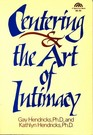 Centering and the Art of Intimacy