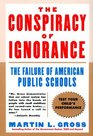 The Conspiracy of Ignorance The Failure of American Public Schools