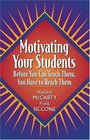 Motivating Your Students Before You Can Teach Them You Have to Reach Them