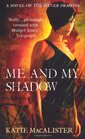 Me and My Shadow  (Silver Dragons, Bk 3) (U. K. edition)