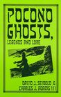 Pocono Ghosts Legends and Lore  Book 1