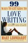 99 Ways to Get Kids to Love Writing : And 10 Easy Tips for Teaching Them Grammar