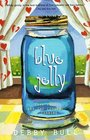 Blue Jelly : Love Lost  the Lessons of Canning