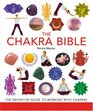 The Chakra Bible: The Definitive Guide to Working with Chakras (Godsfield Bible Series)