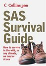 Sas Survival Guide How To Survive Anywhere On Land Or At Sea