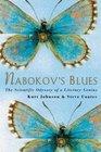 Nabokov's Blues: The Scientific Odyssey of a Literary Genius