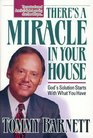 There's a Miracle in Your House God's Solution Starts With What You Have