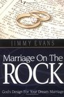 Marriage on the Rock: God's Design for Your Dream Marriage
