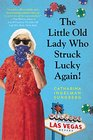 The Little Old Lady Who Struck Lucky Again A Novel