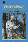The Story of Harriet Tubman Conductor of the Underground Railroad