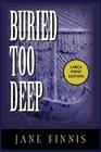 Buried Too Deep (Large Print): An Aurelia Marcella Mystery