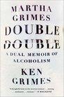 Double Double A Dual Memoir of Alcoholism
