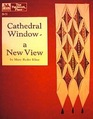 Cathedral window: A new view