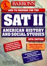 Barron's How to Prepare for Sat II: American History and Social Studies (Barron's How to Prepare for the Sat II United States History)