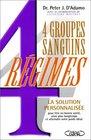 4 groupes sanguins 4 rgimes  Une Rvolution dans la minceur et la Sant