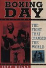 Boxing Day The Fight That Changed the World