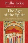 The Age of the Spirit How the Ghost of an Ancient Controversy Is Shaping the Church
