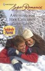 Anything For Her Children (Suddenly a Parent) (Harlequin Superromance, No 1490)